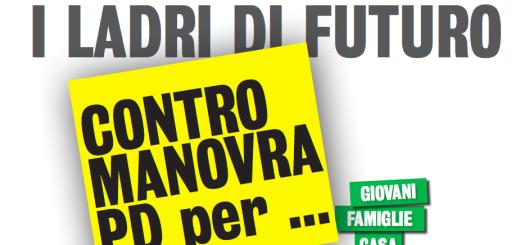 Contro i ladri di futuro... contromanovra PD per giovani, famiglie, casa, investimenti, povertà